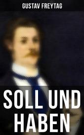 Soll und Haben (Komplette Ausgabe): Ein bürgerlicher Roman