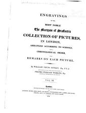 Engravings of the Most Noble the Marquis of Stafford's Collection of Pictures in London: Arranged According to Schools and in Chronological Order, Volumes 3-4