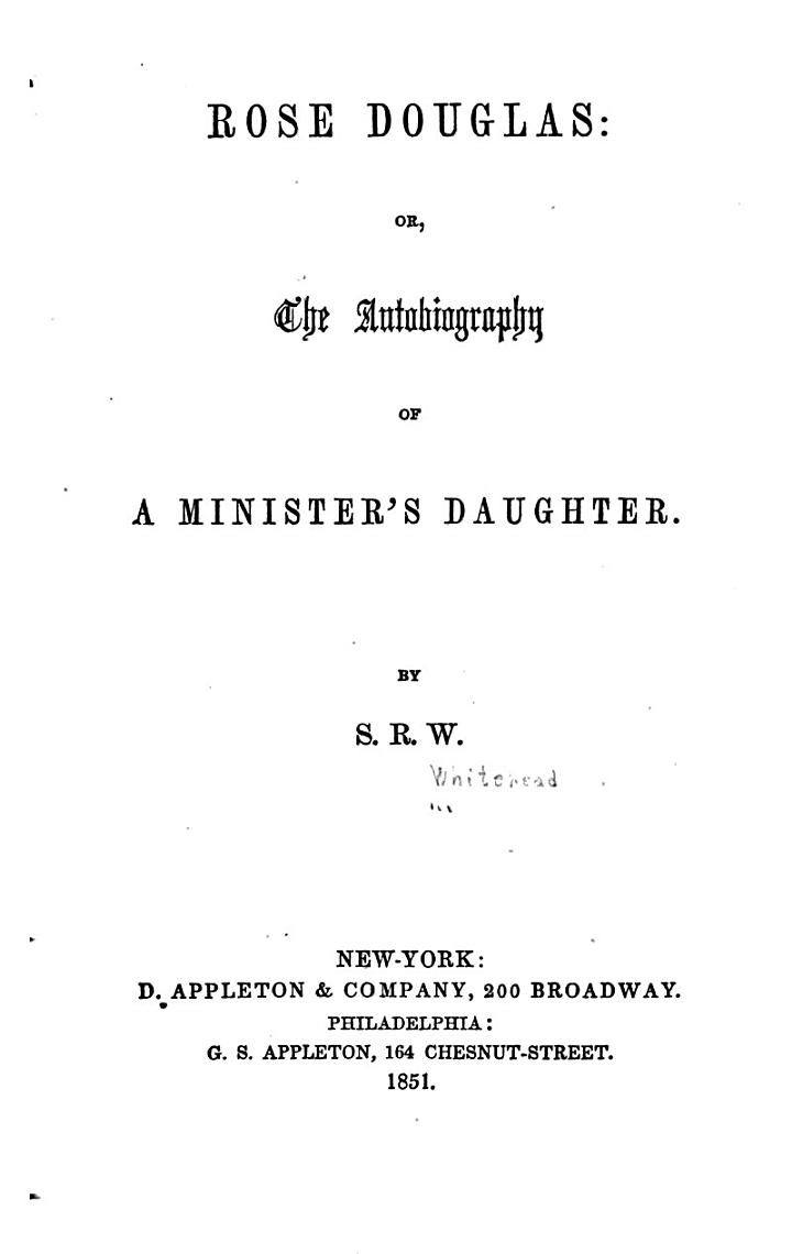 Rose Douglas, Or, The Autobiography of a Minister's Daughter