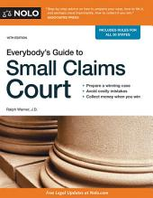 Everybody's Guide to Small Claims Court: Edition 16
