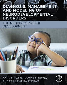 Diagnosis  Management and Modeling of Neurodevelopmental Disorders PDF