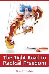 Right Road to Radical Freedom