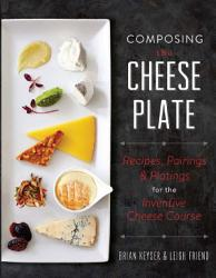 Composing The Cheese Plate Book PDF