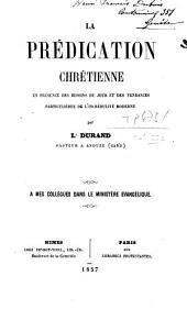 La prédication chrétienne: en présence des besoins du jour et des tendances particulières de l'incrédulité moderne