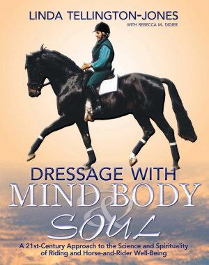 Dressage with Mind  Body   Soul PDF