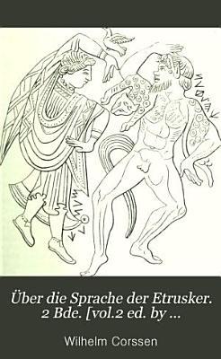 ber die Sprache der Etrusker  2 Bde   vol 2 ed  by E W A Kuhn   PDF