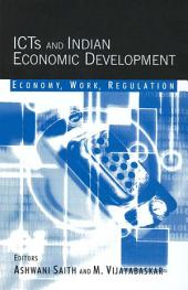ICTs and Indian Economic Development: Economy, Work, Regulation