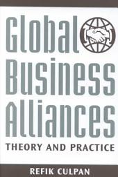 Global Business Alliances: Theory and Practice