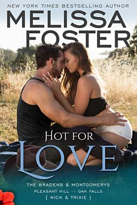 Hot for Love  The Bradens   Montgomerys  7  Love in Bloom Contemporary Romance