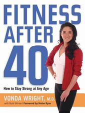 Fitness After 40: How to Stay Strong at Any Age