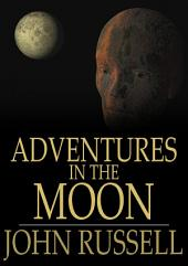 Adventures in the Moon: And Other Worlds