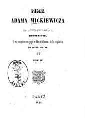 Pisma Adama Mickiewicza: Na nowo przejrzane, dopełnione, i za zezwoleniem jego w tém siódmem s kolei wydaniu do druku podane. 4