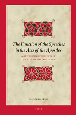 The Function of the Speeches in the Acts of the Apostles PDF