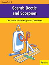 Scarab Beetle and Scorpion: Cut and Create! Bugs and Creatures