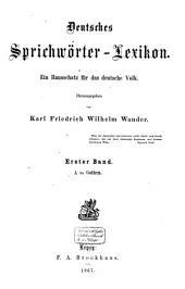 Deutsches Sprichwörter-Lexikon: ein Hausschatz für das deutsche Volk, Band 1
