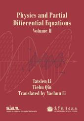 Physics and Partial Differential Equations: Volume II