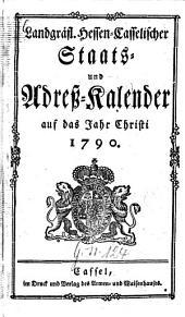 Landgräflich-Hessen-Casselischer Staats- und Adreß-Calender: 1790