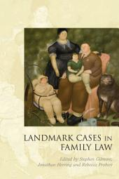 Landmark Cases in Family Law