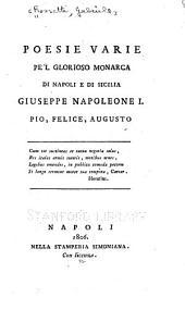 Poesie varie pe'l glorioso monarca di Napoli e di Sicilia Giuseppe Napoleone I, pio, felice, augusto ...