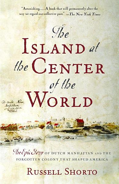 Download The Island At The Center Of The World Book
