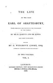 The Life of the First Earl of Shaftesbury: From Original Documents in the Possession of the Family, Volume 1