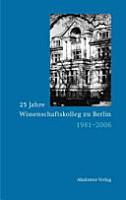 25 Jahre Wissenschaftskolleg zu Berlin 1981 2006 PDF
