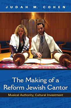 The Making of a Reform Jewish Cantor PDF