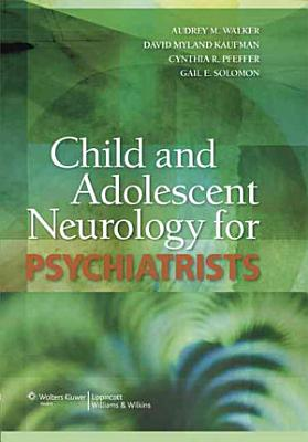 Child and Adolescent Neurology for Psychiatrists PDF