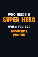 Who Need A SUPER HERO  When You Are Associate Pastor