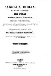 Sagrada Biblia: en latin y español, con notas literales, críticas é históricas, prefacios y disertaciones, sacadas, Volumen 10