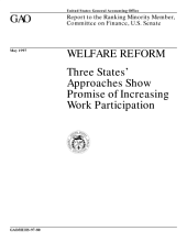 Welfare reform : three states' approaches show promise of increasing work participation : report to the ranking minority member, Committee on Finance, U.S. Senate