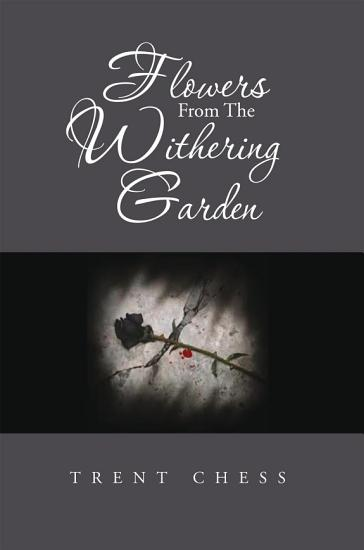 Flowers From The Withering Garden PDF