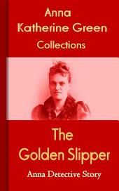The Golden Slipper: Anna's Detective Story
