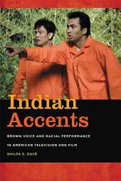 Indian Accents: Brown Voice and Racial Performance in American Television and Film