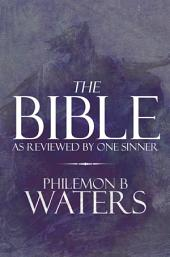 The Bible: As Reviewed by One Sinner