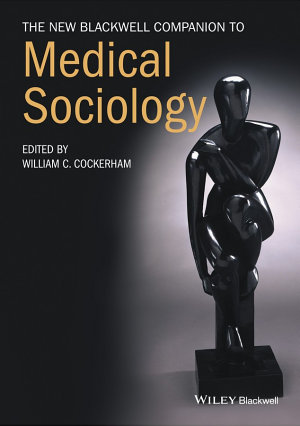 The New Blackwell Companion to Medical Sociology PDF