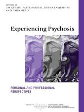 Experiencing Psychosis: Personal and Professional Perspectives