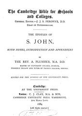 The Epistles of s. John, with notes, intr. and appendices by A. Plummer