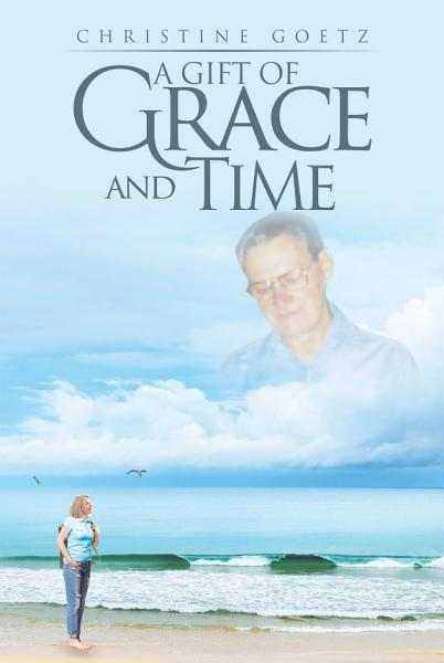 Download A Gift of Grace and Time Book