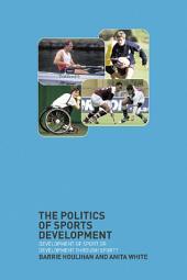 The Politics of Sports Development: Development of Sport or Development Through Sport?