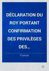 Déclaration du Roy portant confirmation des privilèges des Chevaliers, Commandeurs et Officiers de l'Ordre du Saint-Esprit ... Du 14 Octobre, 1711