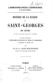 Histoire de la Banque de Saint-Georges de Gênes, la plus ancienne banque de l'Europe: et des origines du crédit mobilier, du crédit foncier, des tontines et des amortissements y pratiqués au moyen age
