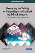 Measuring The Validity Of Usage Reports Provided By E Book Vendors Emerging Research And Opportunities