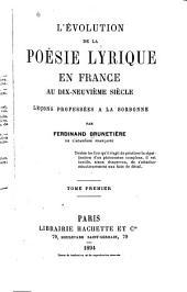 L'évolution de la poésie lyrique en France au dix-neuvième siècle: leçons professées à la Sorbonne, Volume1