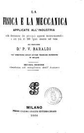 La fisica e la meccanica applicate all'industria colla descrizione dei principali apparati tecnico-scientifici e con più di 200 figure inserite nel testo [di] P. V. Baraldi