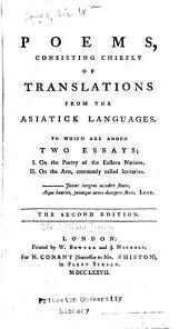 Poems, consisting chiefly of translations from the Asiatick languages: To which are added two essays ...