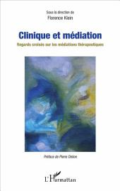 Clinique et médiation: Regards croisés sur les médiations thérapeutiques