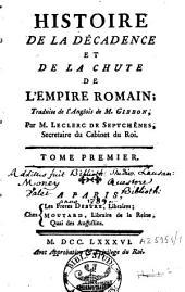 Histoire de la décadence et de la chute de l'Empire romain: Volume1