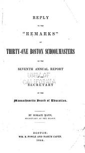 "Reply to the ""Remarks"" of Thirty-one Boston Schoolmasters on the Seventh Annual Report of the Secretary of the Massachusetts Board of Education"