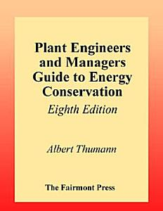 Plant Engineers and Managers Guide to Energy Conservation Book